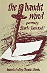 The Bandit Wind: Poems (The Struga Series of Macedonian Poetry)