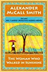 The woman who walked in sunshine (The Woman Who Walked in Sunshine (No. 1 Ladies' Detective Agency #16))