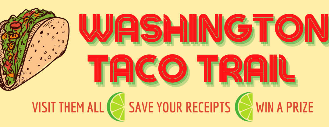 Introducing the Washington Taco Trail!
