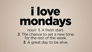 Definition of Monday - stay positive