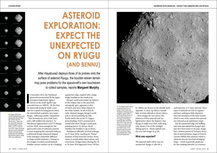 "ORBIT Magazine – October 2018 cover story – A six-page original article entitled ""Asteroid Exploration: Expect the Unexpected on Ryugu (and Bennu)"" for ORBIT, a specialist monthly magazine concept for SEARCH (Society of Eccentric Asteroid, Rock and Comet Hunters)."