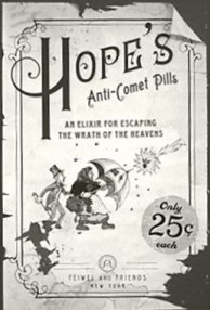 Hope's Comet Pills advertisement from 1910. In blog Making an Impact: Lights, Camera and Asteroid! Comet impact movies.