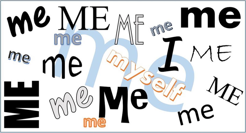 Me Me Me Me Me...Me, Myself and I