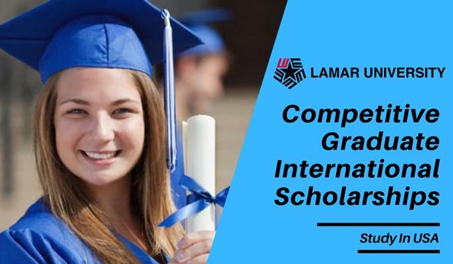 Full Lamar University Competitive Graduate International Awards in USA 2021