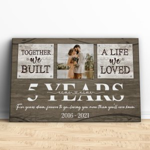 Personalized 5 Year Anniversary Gift For Wife, 5th Anniversary Gift For Husband Custom Photo Together We Built A Life Canvas H0