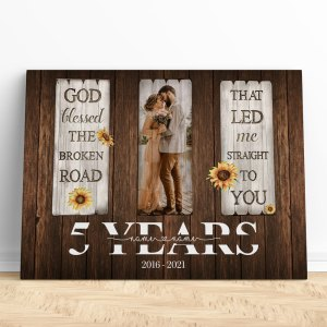 Personalized 5 Year Anniversary Gift For Wife, 5th Anniversary Gift For Husband Custom Photo God Blessed The Broken Road Canvas H0
