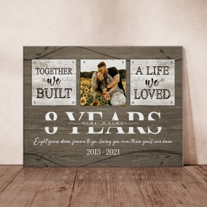 Personalized 8 Year Anniversary Gift For Her Custom Photo, 8th Anniversary Gift For Him, Together We Built A Life Canvas H0