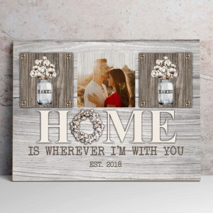 Personalized Anniversary Gift For Her, Gift For Husband Wall Art Home Is Wherever I'm With You Farmhouse Canvas H0