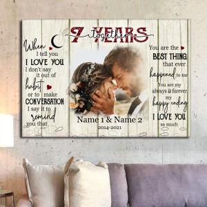 Personalized 7th Wedding Anniversary Gift For Her, 7 Years Anniversary Gift For Him, When I Tell You I Love You Canvas H0