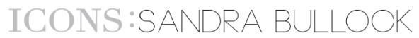 Icons-Header-Sandra-Bullock