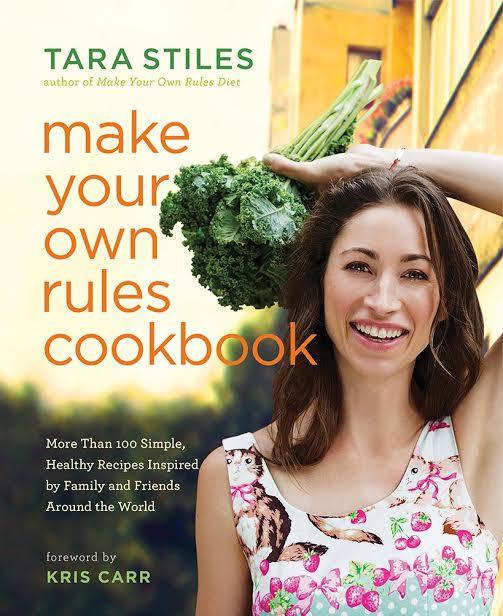 Make Your Own Rules Cookbook Tara Stiles