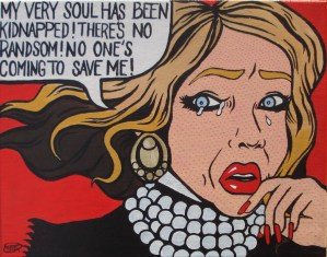 """A painting in the style of a comic with a woman and a speech bubble saying """"My very soul has been kidnapped! There's no randsom! No one's coming to save me!"""""""