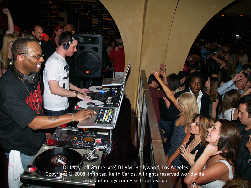 DJ Jazzy Jeff & (the late) DJ AM - Hollywood, Los Angeles, California - Copyright © 2007+infinitas. Keith Carlos. All rights reserved worldwide. visualanthology.com + keithcarlos.com