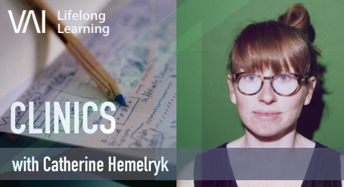 VAI Online: Clinic with Catherine Hemelryk (Assessing the Landscape of Opportunities)