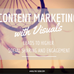 Content Marketing with Visuals Leads to Higher Social Sharing and Engagement