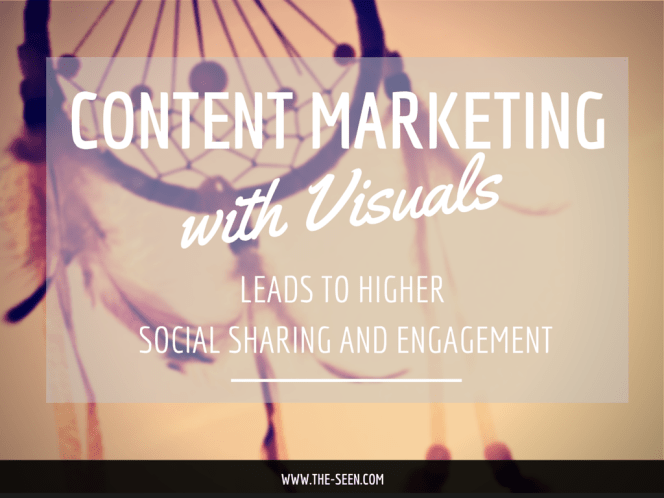 Content Marketing with Visuals Leads to Higher Social Sharing and Engagement [Visual Marketing Insight Issue #003]
