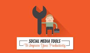 These 10 Tools Will Boost the Productivity of Your Social Media Campaign