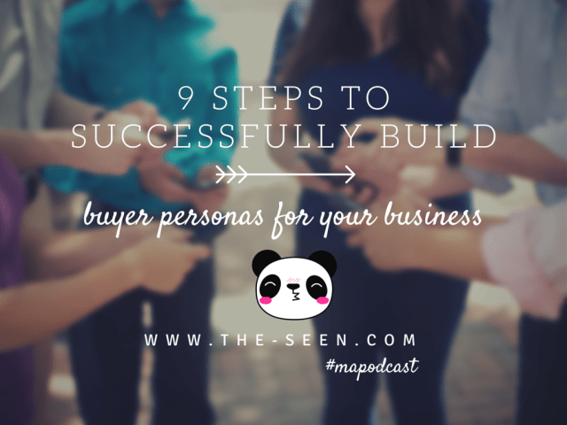 9 Steps to Successfully Build Buyer Personas for Your Business