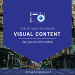 10 Visual Content Creation Tools You Can't Live without