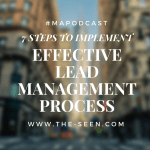 7 Steps to Implement an Effective Lead Management Process  [#mapodcast]
