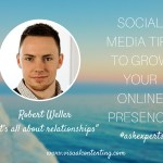 Social Media Tips to Grow Your Online Presence – It's all about Relationships [#askexperts]