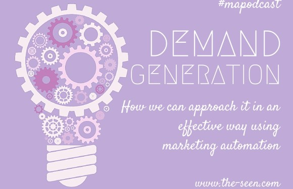 It's all about Your Demand Generation Strategy [#mapodcast]