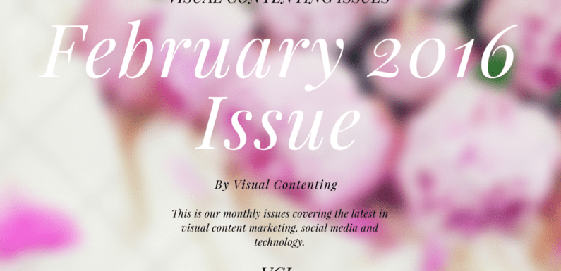 Monthly Visual Contenting Issues for Savvy Marketers and Entrepreneurs – Issue 1 Feb 2016