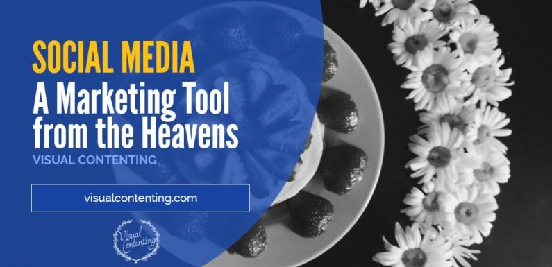 Social Media – A Marketing Tool from the Heavens