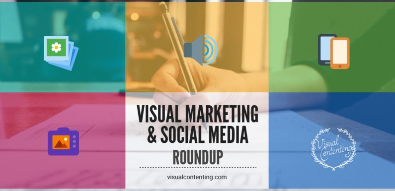 Visual Marketing and Social Media Roundup (October 31 – November 07 2016)