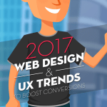 2017 Web Design and UX Trends to Boost Conversions [Infographic]