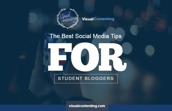 The Best Social Media Tips for Student Bloggers