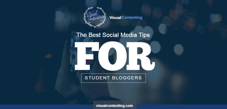 The Best Social Media Tips for Student Bloggers