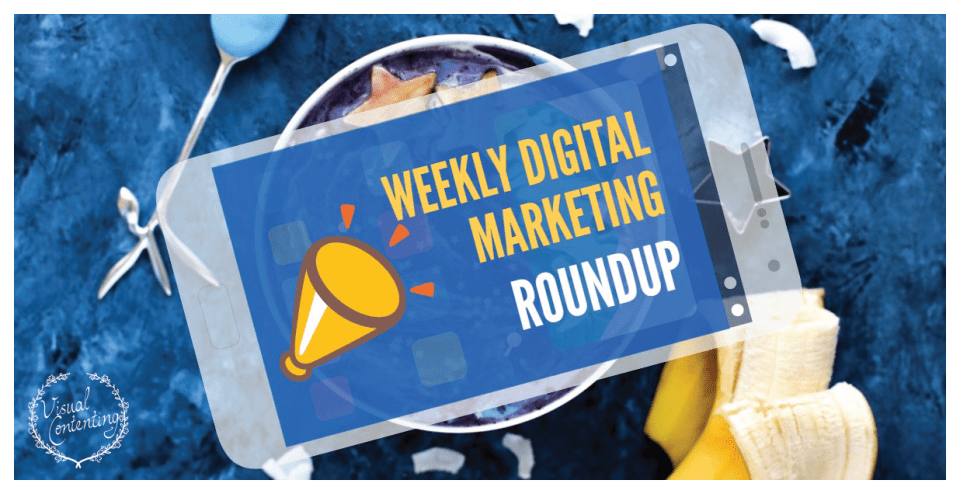 Weekly Digital Marketing Roundup (March 20 – March 27 2017)