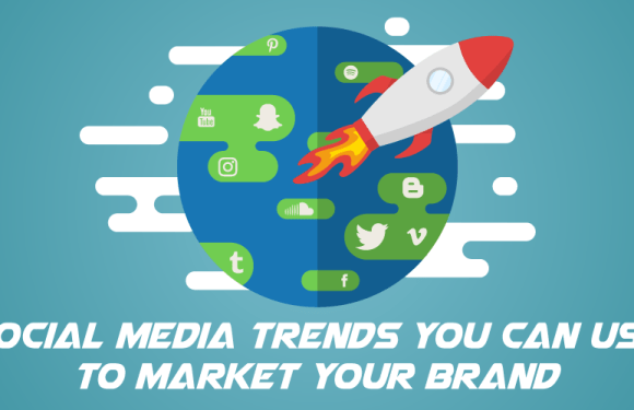 Social Media Trends You Can Use to Market Your Brand