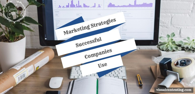 Marketing Strategies Successful Companies Use [Infographic]
