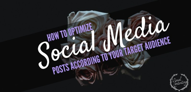 How to Optimize Your Social Media Posts According to Your Target Audience