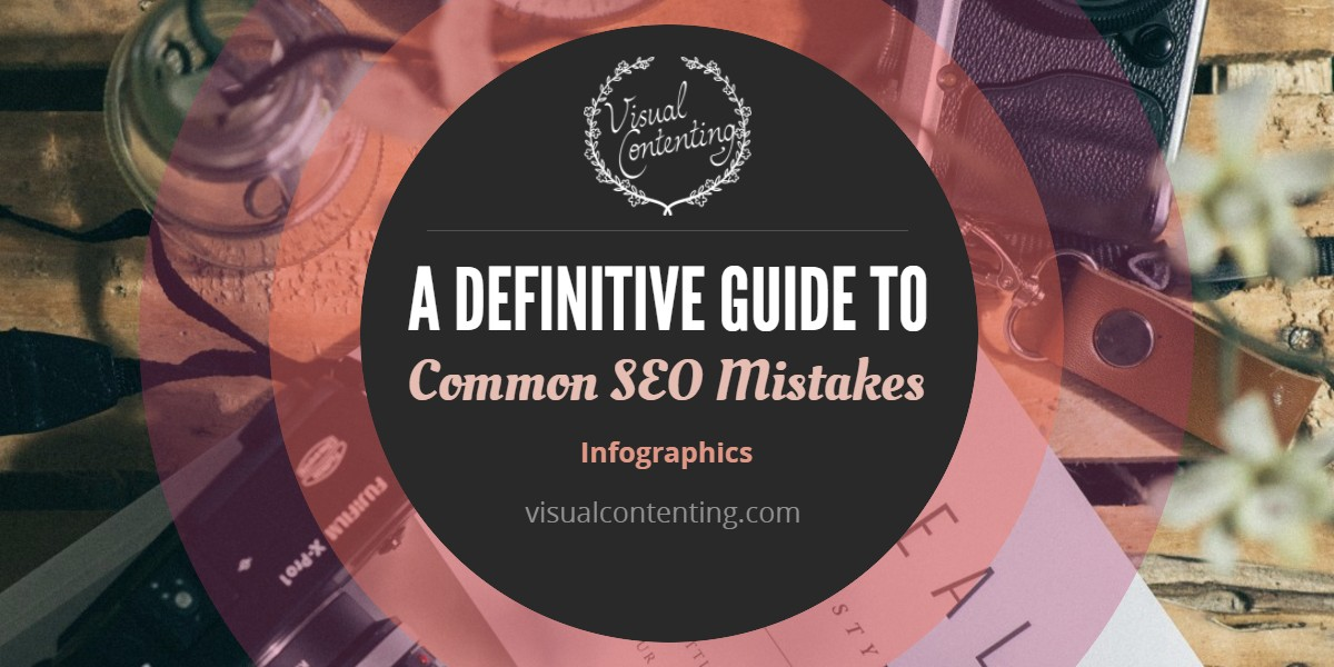 A Definitive Guide to Common SEO Mistakes [Infographic]