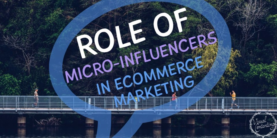 The Role of Micro-Influencers in eCommerce Marketing