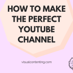 How to Make the Perfect YouTube Channel [Infographic]