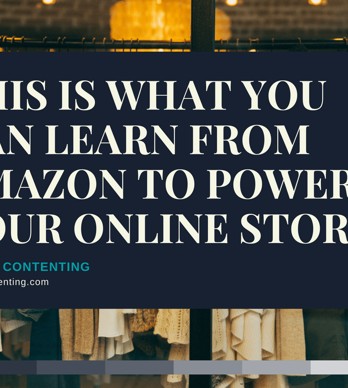 This is What You Can Learn from Amazon to Power Your Online Store