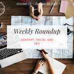 Weekly Content, Social and SEO Roundup (October 23 – October 30 2017)