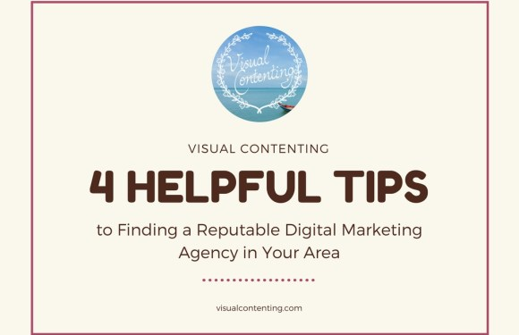 4 Helpful Tips to Finding a Reputable Digital Marketing Agency in Your Area
