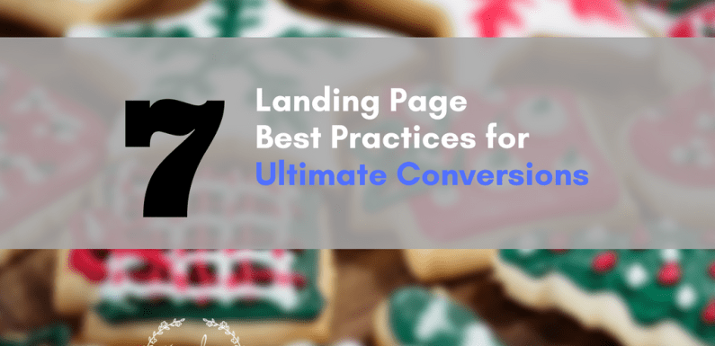 7 Landing Page Best Practices for Ultimate Conversions [Infographic]