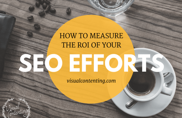 How to Measure the ROI of Your SEO Efforts?