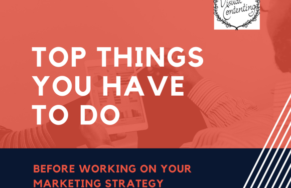 Top Things You Have to Do Before Working on Your Marketing Strategy