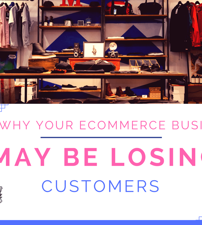 Why Your eCommerce Business May Be Losing Customers [Infographic]