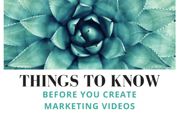 Things that You Should Know Before You Create Marketing Videos