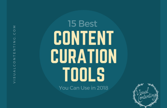 15 Best Content Curation Tools You Can Use in 2018 [Infographic]