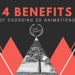 4 Benefits of Choosing 2D Animations