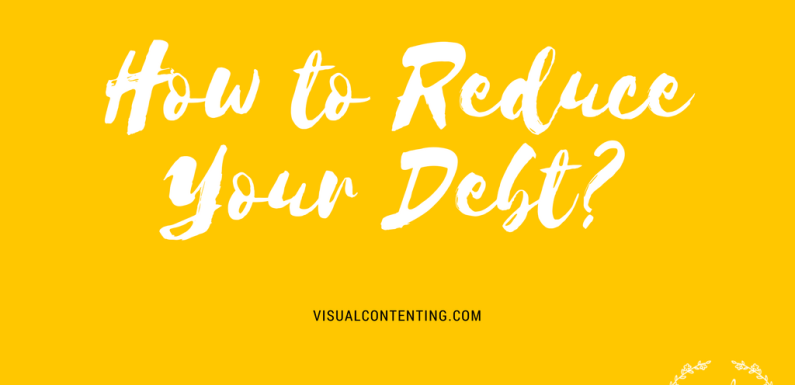 How to Reduce Your Debt?